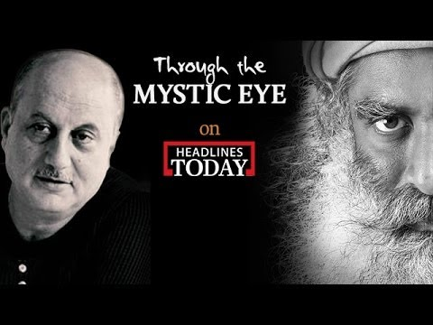 Anupam Kher with Sadhguru   Through the Mystic Eye