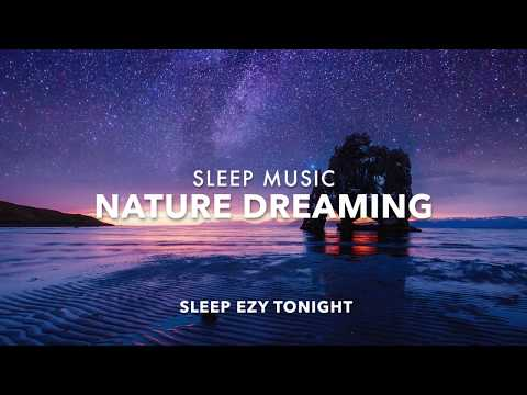 Dream Relaxing, Sleep Induction Meditation Music, Lucid Dreams, Nature Soothing Calm