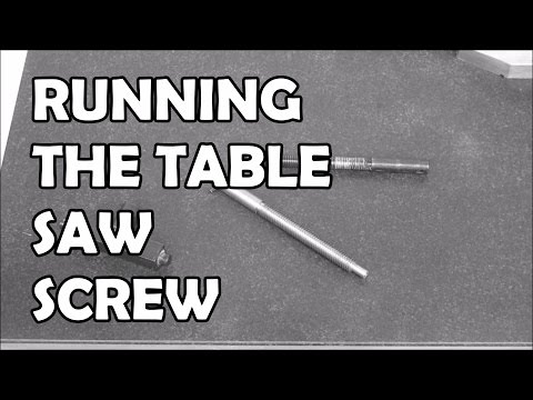 Running the Table Saw Screw