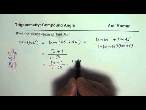 Determine Exact Value of Tan 105 degree using Compound Angle