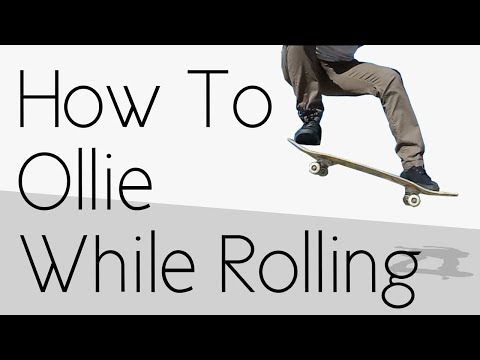 How To Ollie While Rolling