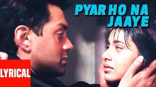 Pyaar Ho Na Jaaye Lyrical Video | Bichhoo | Bobby Deol, Rani Mukherjee