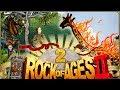Rock of Ages 2 #2 - Surrealistyczna żyrafa!