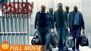 HATTON GARDEN THE HEIST - FULL ACTION MOVIE | Bank Safe Deposit Heist Thriller