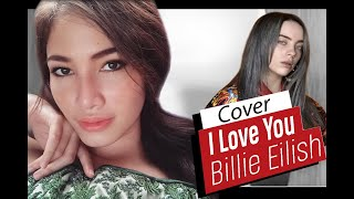 I Love You - Billie Eilish (Cover)