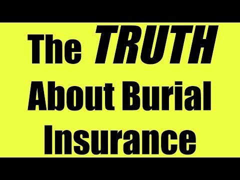 Burial Insurance - The TRUTH!