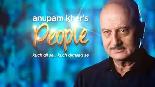 Anupam Kher's 'People' With Anil Kapoor | Exclusive Interview