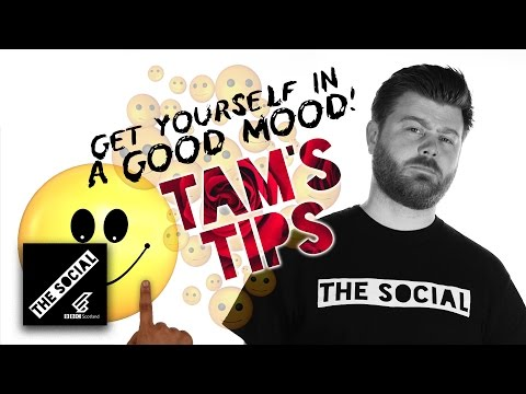 GET YOURSELF IN A GOOD MOOD! | TAM'S TIPS