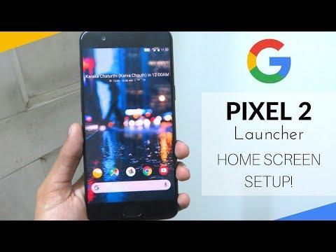 Google Pixel 2 Launcher On Any Android Phone | Nova Launcher Setup