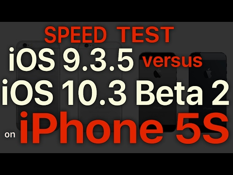 iPhone 5S : iOS 9.3.5 vs iOS 10.3 Beta 2 with APFS / Public Beta 2 Speed Test Build # 14E5239e