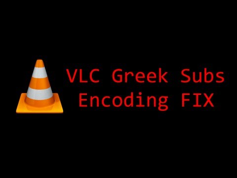 VLC Greek Subtitles Encoding FIX