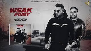Karan Aujla | Deep Jandu (WEAK POINT) Latest Punjabi Songs 2018