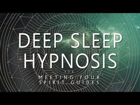Deep Sleep Hypnosis for Meeting Your Spirit Guides (Guided Sleep Meditation Dreaming)