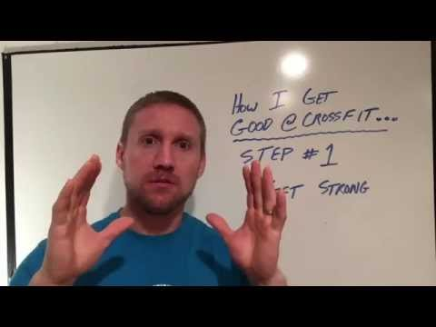 How to Get Good at CrossFit - Step #1 Get Strong