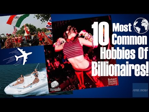 Most Common Hobbies Of Billionaires!