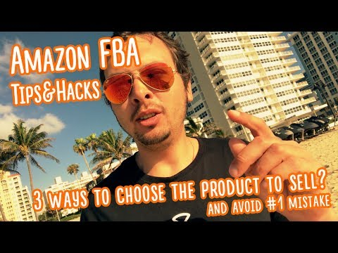 How to sell on AMAZON FBA? 3 Killer Ways To choose your product.
