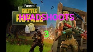Headshoots in Fortnite 3