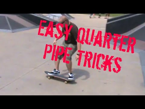 Easy Quarter Pipe Tricks