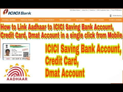 How to Link Aadhaar to ICICI Saving Bank Account, Credit Card, Dmat Account in from Mobile
