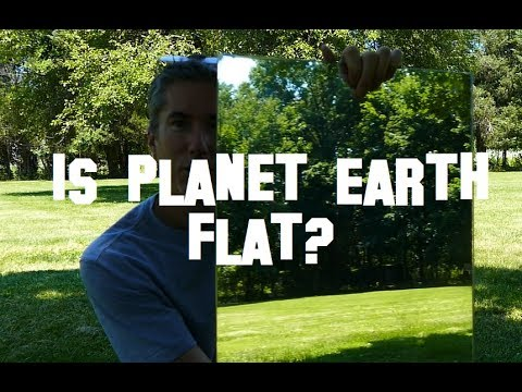 Is Earth Flat?
