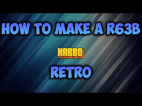 How to make a habbo retro 2016 r63b