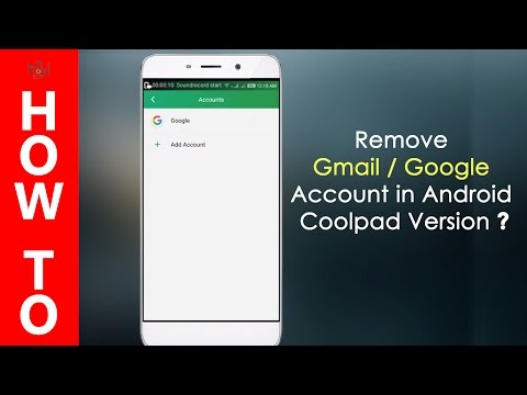How to Remove Google / Gmail Account From Android - Coolpad note 3 , note 3 lite