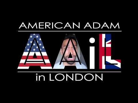 American Adam in London - Ep. 1: The Introduction