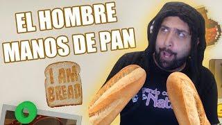 EL HOMBRE MANOS DE PAN | I