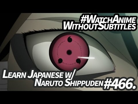 「Learn Japanese」 Need-to-Know Vocabulary to Watch Naruto Shippuden #466 without Subtitles!