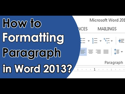 How to Text formatting    Paragraph Formatting   Microsoft Word - 2013