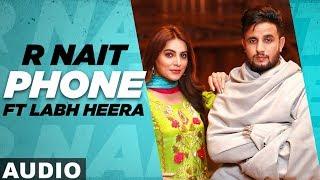 Phone (Full Audio) | R Nait |Ft Labh Heera | Ginni Kapoor | Jeona&Jogi | Latest Punjabi Songs 2020