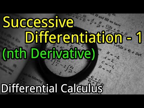 Successive Differentiation - 1 (nth Derivative)