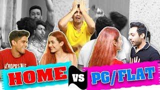 GHAR WALE VS PG/FLAT WALE | Living in PG VS House |