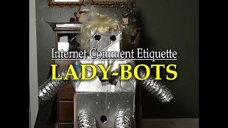 """Internet Comment Etiquette: """"Lady-Bots"""""""