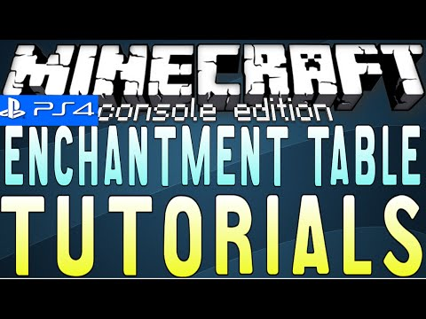 MINECRAFT - PS4 - ENCHANTING TABLE TUTORIAL ( XBOX / XBOX ONE / PE / PS3 ) WII