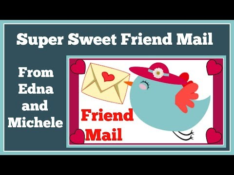 Friend Mail📭 From Edna and Michele📭