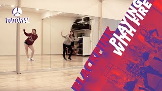 [TUTORIAL] BLACKPINK - PLAYING WITH FIRE (불장난) | Dance Tutorial by 2KSQUAD