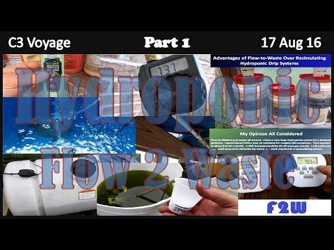 Hydroponic Flow to Waste - Part 1