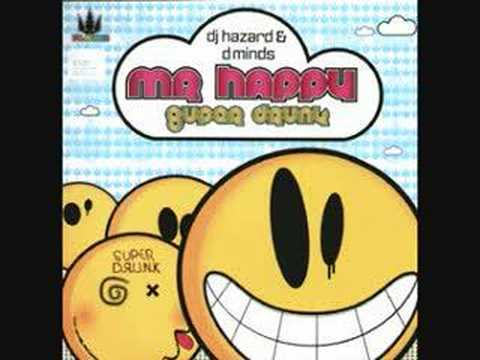DJ Hazard and Distorted Minds- Mr Happy