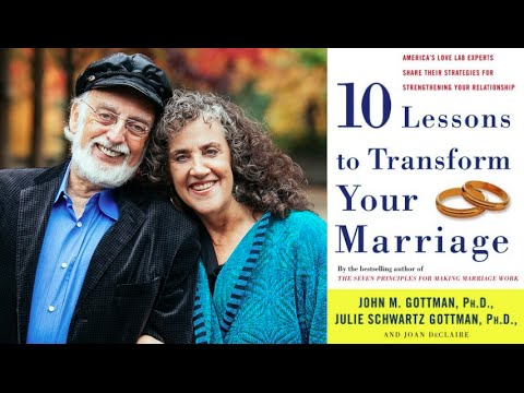10 Lessons to Transform Your Marriage - with Drs. John & Julie Gottman