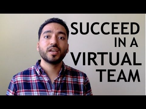 How to Succeed in a Virtual Team!