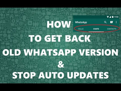 How to get back the OLD Whatsapp Version ( 2017 ) and Stop Auto Update of Apps