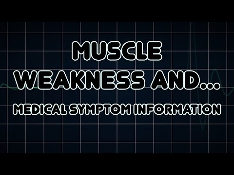 Muscle weakness and Dysarthria (Medical Symptom)