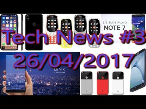 [हिंदी]Tech News #3- Nokia India Launch, Pixel 2017, New Note 7, Iphone 8, Mi Mix 2.....
