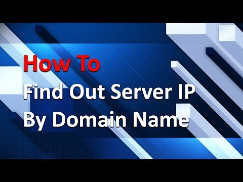 How To Find out Server IP Address by Domain Name