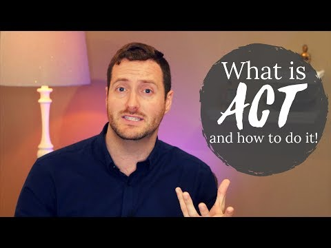 What is Acceptance and Commitment Therapy (ACT)?