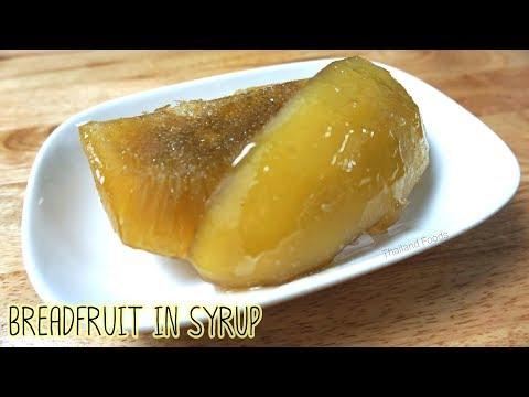 Thai Dessert |Breadfruit in Syrup