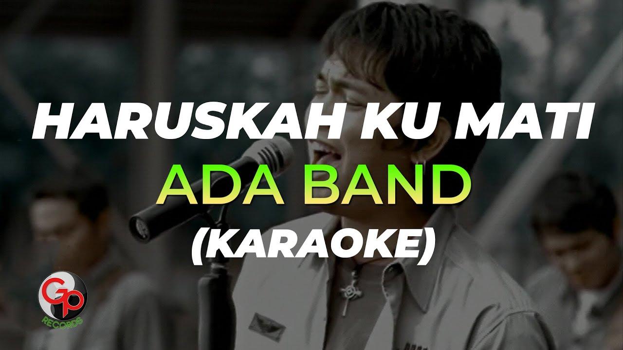 Download Ada Band - Haruskah Ku Mati (Official Karaoke) MP3 Gratis