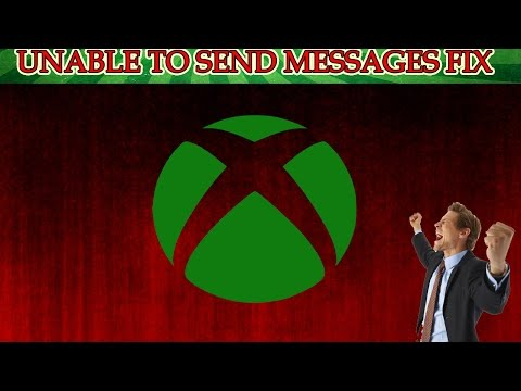 Unable to send messages on Xbox One *FIX*