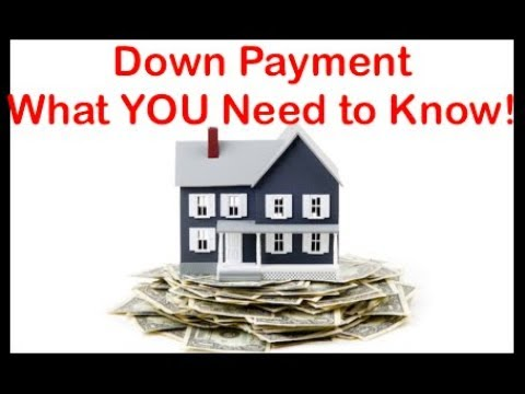 Down Payment - What YOU Need to Know!